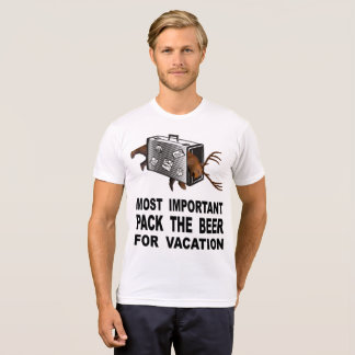 Most Important Is To Pack The Beer For Vacation T-Shirt