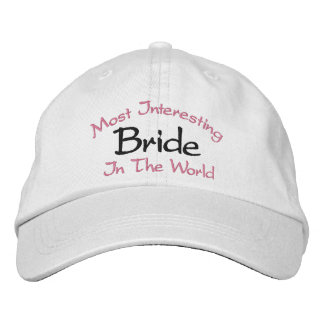 Most Interesting Bride In The World Wedding Embroidered Hat