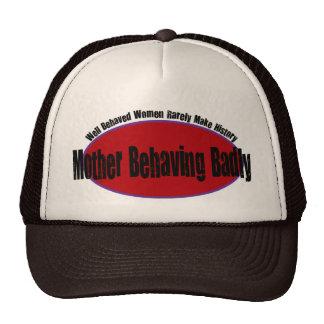 Mother Behaving Badly Shirt Trucker Hat