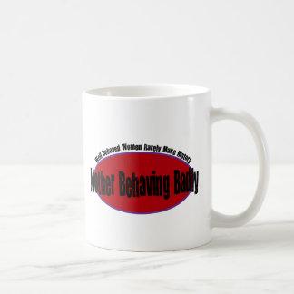Mother Behaving Badly Shirt Coffee Mug