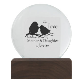 Mother Daughter Quote Custom Photo on Back Bird Snow Globe