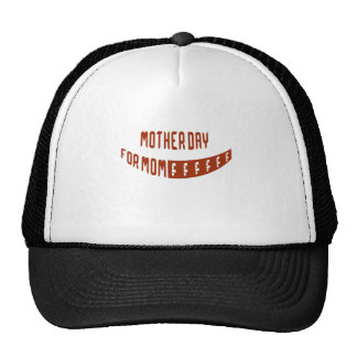 Mother Day For Mom Hat