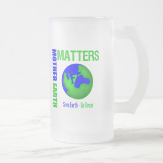 Mother Earth Matters Save Earth Go Green Mug