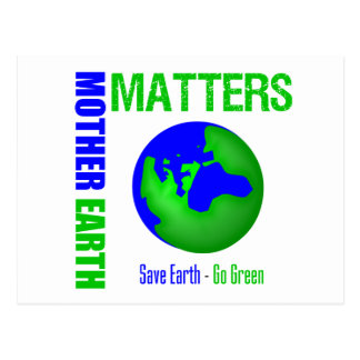 Mother Earth Matters Save Earth Go Green Postcard