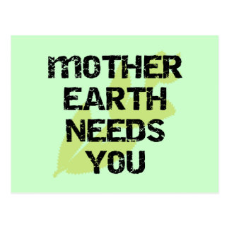 Mother Earth Needs You T-shirts and Gifts Postcard