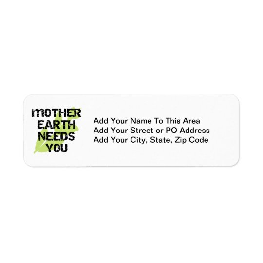 Mother Earth Needs You T-shirts and Gifts Return Address Label