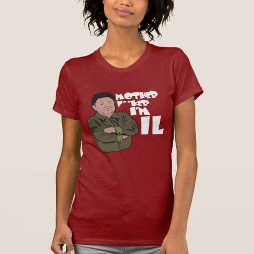 mother f**ker im IL T-Shirt