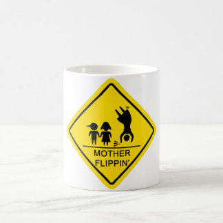 Mother Flippin' Yield Sign Coffee Mug