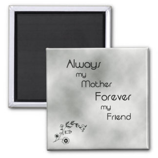 Mother forever my friend Magnet