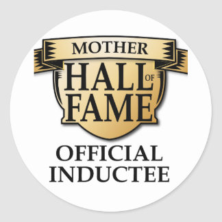 Mother Hall of Fame Round Sticker
