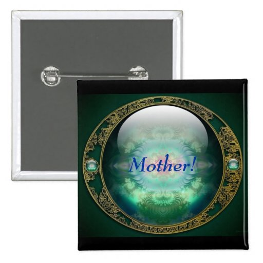 Mother Is My Jewel Pinback Button