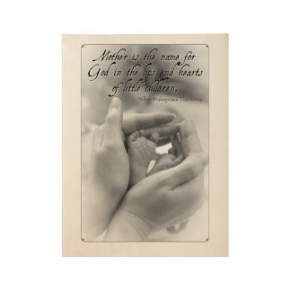 Mother is the name for God in the lips and hearts Wood Poster