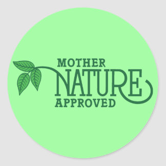 Mother Nature Approved Classic Round Sticker