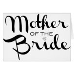 Mother of Bride Black on White Greeting Card