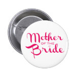 Mother of Bride Hot Pink On White 6 Cm Round Badge