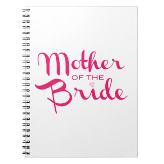 Mother of Bride Hot Pink On White Spiral Note Book