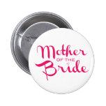 Mother of Bride Retro Script Hot Pink On White 6 Cm Round Badge