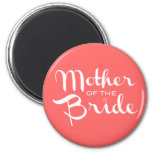 Mother of Bride Retro Script White on Peach 6 Cm Round Magnet