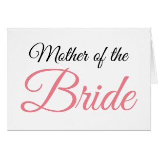 Mother of Bride Script Pink Greeting Card