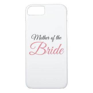 Mother of Bride Script Pink iPhone 7 Case