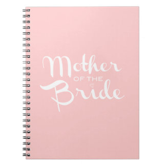 Mother of Bride White On Pink Notebooks