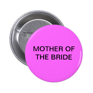 MOTHER OF THE BRIDE BUTTON