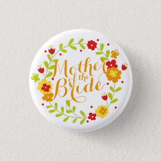 Mother of the Bride Cheerful Wreath Pin Button