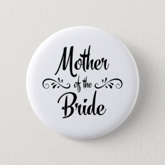 Mother of the Bride Funny Rehearsal Dinner 6 Cm Round Badge