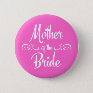 Mother of the Bride Pretty Pink Rehearsal Dinner 6 Cm Round Badge