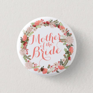 Mother of the Bride Spring Wedding Pin Button