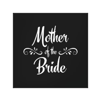 Mother of the Bride Stretched Canvas Prints