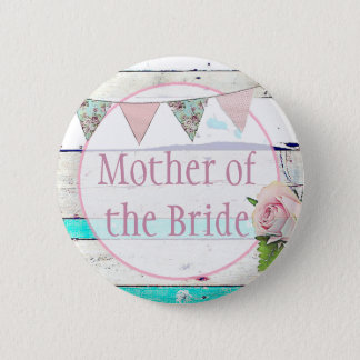 Mother of the Bride  Vintage Rustic Wedding Button