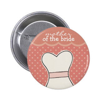 Mother of the Bride -- Wedding dress // PINK 6 Cm Round Badge