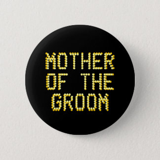 Mother of the Groom. Black & Gold Color. Wedding 6 Cm Round Badge