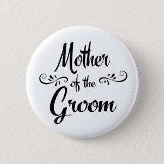 Mother of the Groom Funny Rehearsal Dinner 6 Cm Round Badge