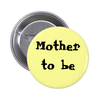 Mother to be 6 cm round badge