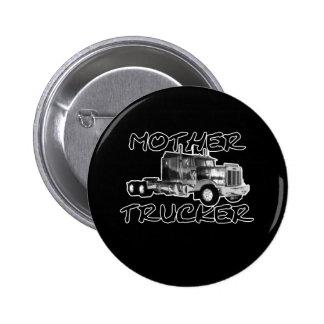 MOTHER TRUCKER - BLACK & WHITE 6 CM ROUND BADGE