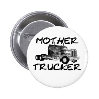 MOTHER TRUCKER - BLACK & WHITE PINBACK BUTTONS
