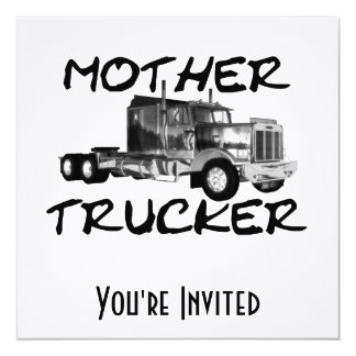 MOTHER TRUCKER - BLACK & WHITE CARD