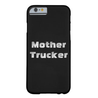 Mother Trucker funny cool Text Barely There iPhone 6 Case