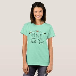 Motherhood Funny Quote T-Shirt