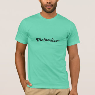 Motherlover T-Shirt