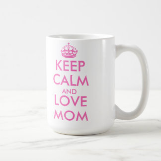Mother's Day gift idea | keep calm love mom mug
