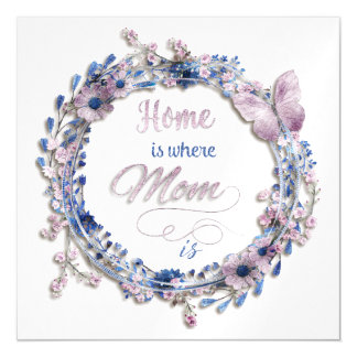 "Mother's Day - ""Home Is Where Mom Is"" Magnetic Invitations"