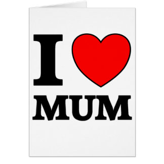 Mothers Day I Love Mum Greeting Card