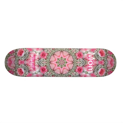 Mother's Day - Mom,  Practically Perfect Skateboards