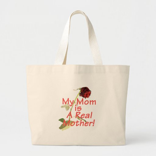 Mother's Day My Mom is A Real Mother! Bag