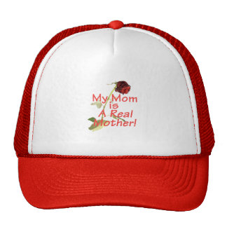Mother's Day My Mom is A Real Mother! Hat