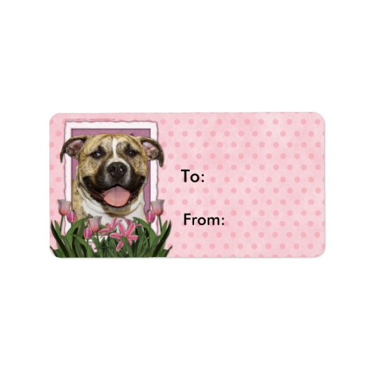 Mothers Day - Pink Tulips - Pitbull - Tigger Label