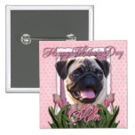 Mothers Day - Pink Tulips - Pug Button